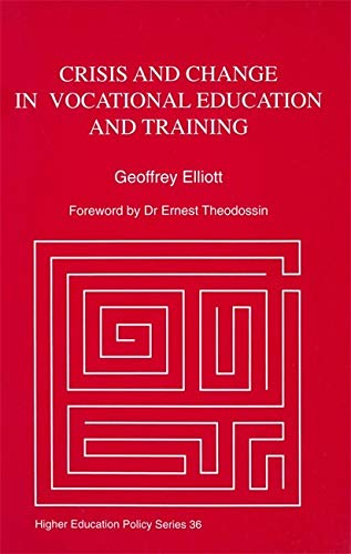 Crisis And Change In Vocational Education And Training (Higher Education Policy Series)