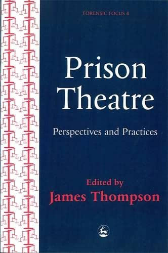 9781853024177: Prison Theatre: Practices and Perspectives (Forensic Focus)