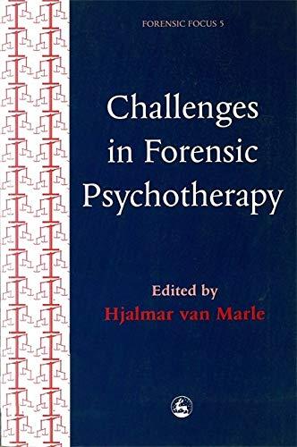 Challenges in Forensic Psychotherapy: van Marle, Hjalmar (ed.)