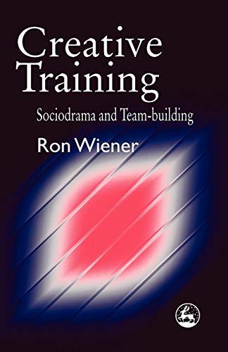 9781853024221: Creative Training: Sociodrama and Team-Building