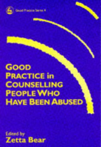 Good Practice in Counselling People Who Have Been Abused (Good Practice in Health, Social Care and ...