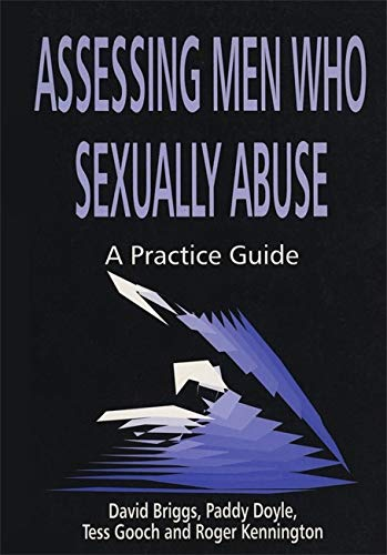 9781853024351: Assessing Men Who Sexually Abuse: A Practice Guide