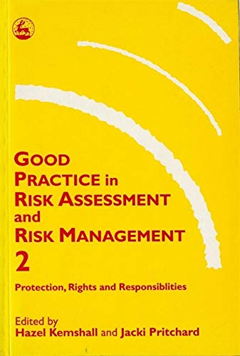 Good Practice in Risk Assessment and Risk Management 2: Key Themes for Protection, Rights and ...