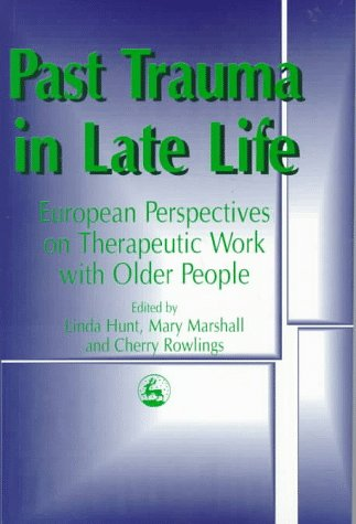 9781853024467: Past Trauma in Late Life: European Perspective on Therapeutic Work With Older People