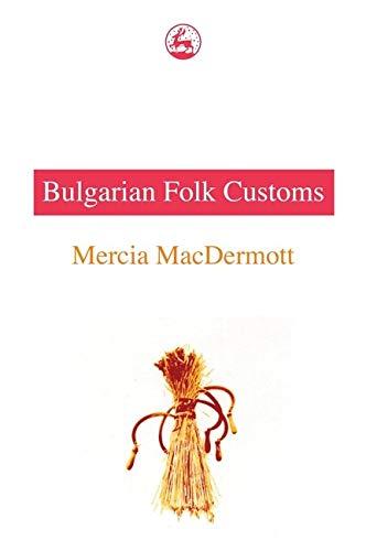 9781853024863: Bulgarian Folk Customs