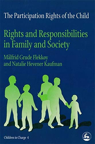 The Participation Rights of the Child Rights and Responsibilities in Family and Society Children in...