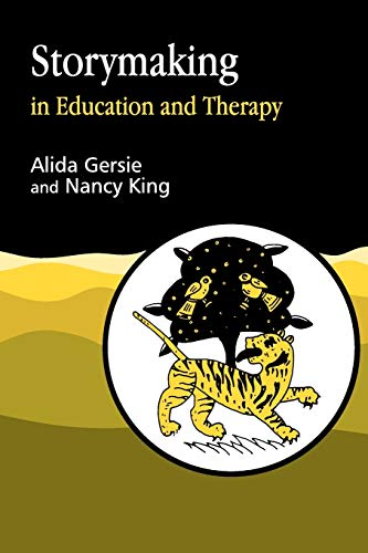 Storymaking in Education and Therapy: Gersie, Alida; King, Nancy R.