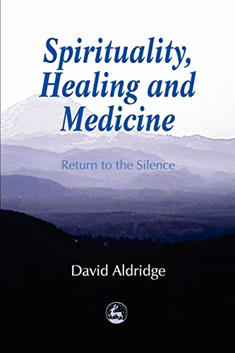 9781853025549: Spirituality, Healing and Medicine: Return to the Silence