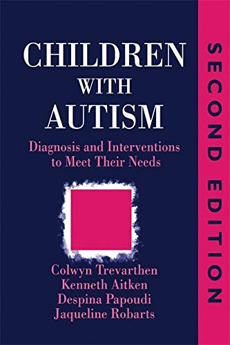 9781853025556: Children with Autism: Diagnosis and Intervention to Meet Their Needs