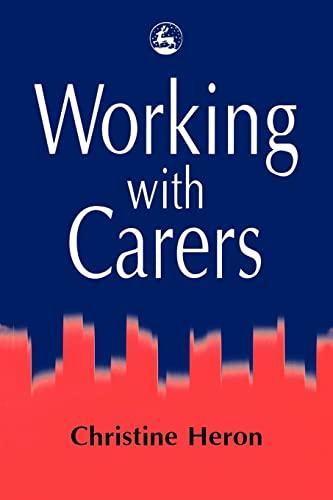 Working with Carers: Heron, Christine