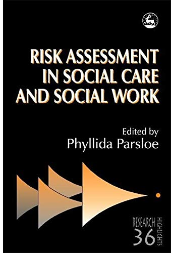 Risk Assessment in Social Care and Social Work (Research Highlights in Social Work)
