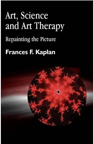 9781853026973: Art, Science and Art Therapy: Repainting the Picture