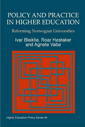 Policy and Practice in Higher Education: Reforming Norwegian Universities (Higher Education Policy)...