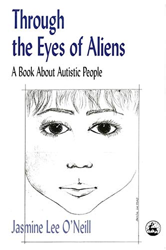 9781853027109: Through the Eyes of Aliens: A Book about Autistic People