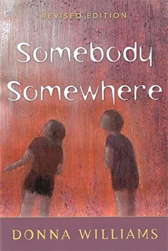9781853027192: Somebody Somewhere: Breaking Free from the World of Autism