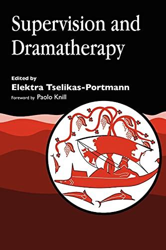 Supervision and Dramatherapy: Katerina Couroucli-Robertson (contributions),