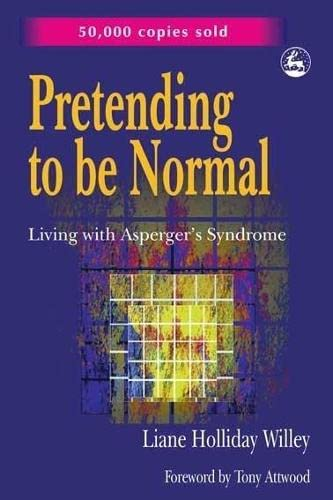 9781853027499: Pretending to Be Normal: Living With Asperger's Syndrome