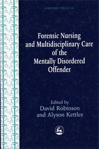 Forensic Nursing and Multidisciplinary Care of the: Robinson, David [Editor];