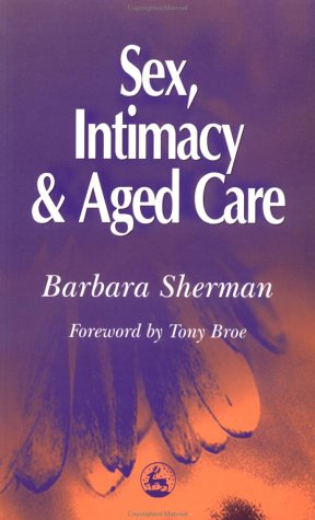 9781853027840: Sex, Intimacy and Aged Care