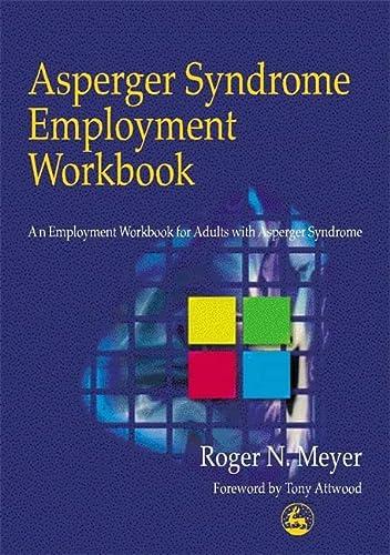 9781853027963: Asperger Syndrome Employment Workbook: An Employment Workbook for Adults with Asperger Syndrome