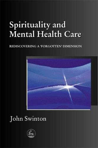 9781853028045: Spirituality and Mental Health Care: Rediscovering a Forgotten Dimension