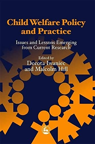 Child Welfare Policy and Practice: Issues and Lessons Emerging from Current Research