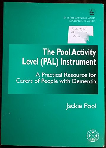 9781853028137: The Pool Activity Level (Pal) Instrument: A Practical Resource for Carers of People With Dementia (BRADFORD DEMENTIA GROUP GOOD PRACTICE GUIDES)