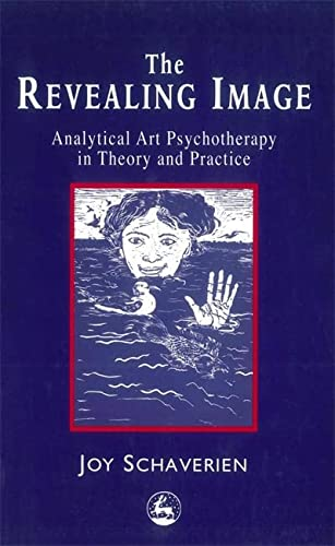 9781853028212: The Revealing Image: Analytical Art Psychotherapy in Theory and Practice
