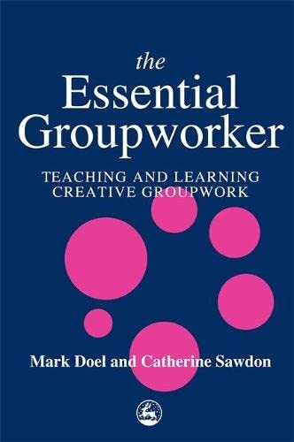 9781853028236: The Essential Groupworker: Teaching and Learning Creative Groupwork