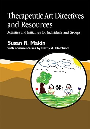 9781853028243: Therapeutic Art Directives and Resources: Activities and Initiatives for Individuals and Groups