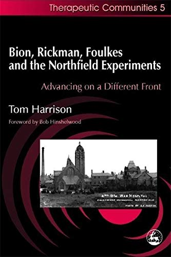 9781853028373: BION RICKMAN FOULKES & THE NOR: Advancing on a Different Front (Community, Culture and Change)
