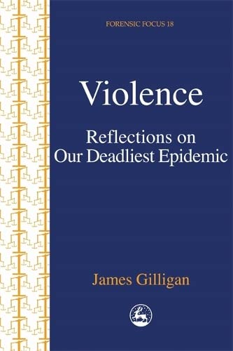 9781853028427: Violence: Reflections on Our Deadliest Epidemic (Forensic Focus)