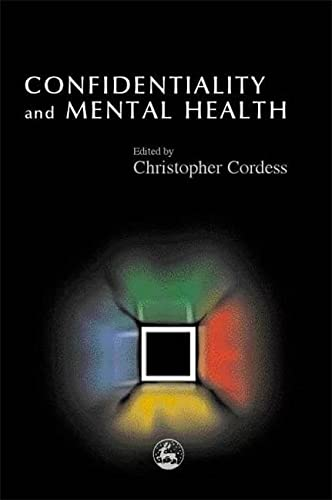Confidentiality and Mental Health: Christopher Cordess