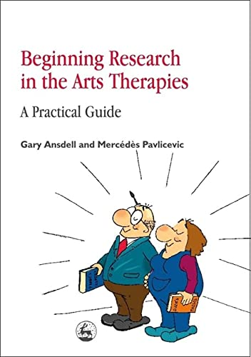 9781853028854: Beginning Research in the Arts Therapies: A Practical Guide