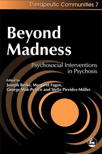 Beyond Madness: Psychosocial Interventions in Psychosis (Community,: Mak-Pearce, George; Fagan,