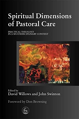 9781853028922: Spiritual Dimensions of Pastoral Care: Practical Theology in a Multidisciplinary Context