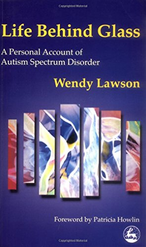 9781853029035: Life Behind Glass: A Personal Account of Autism Spectrum Disorder