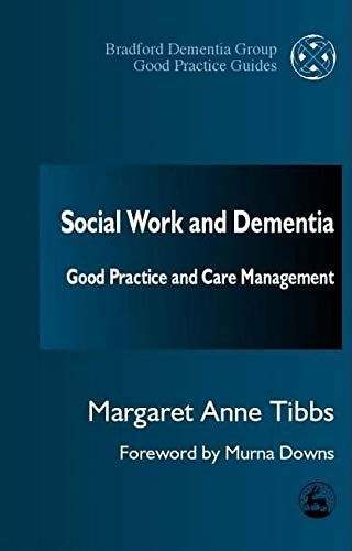 9781853029042: Social Work and Dementia: Good Practice and Care Management (University of Bradford Dementia Good Practice Guides)