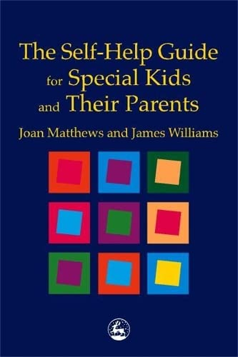The Self-Help Guide for Special Kids and: Matthews, Joan Lord