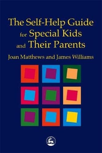 9781853029141: The Self-Help Guide for Special Kids and their Parents