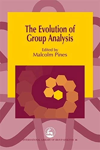 The Evolution of Group Analysis (International Library of Group Analysis)