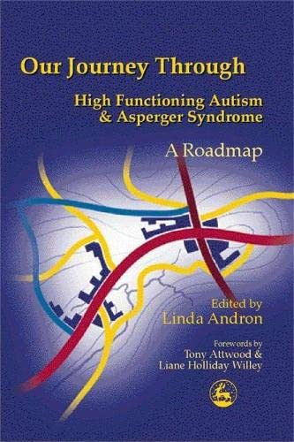 9781853029479: Our Journey Through High Functioning Autism and Asperger Syndrome: A Roadmap