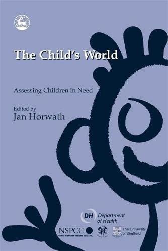 The Child's World: Assessing Children in Need: Jan Horwath, Enid