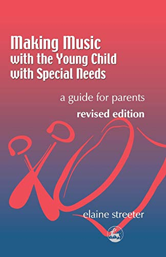 Making Music with the Young Child with Special Needs: A Guide for Parents