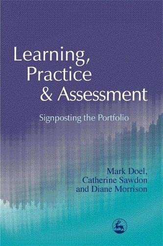 9781853029769: Learning, Practice and Assessment: Signposting the Portfolio