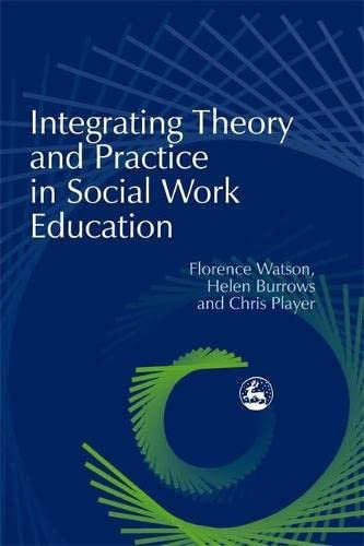 9781853029813: Integrating Theory and Practice in Social Work Education