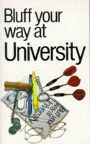 9781853040580: Bluff Your Way at University (Bluffer's Guides)