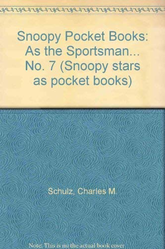 THE SPORTSMAN. (#7 in the Snoopy Stars As - UK Ravette Books Series.);