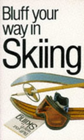 Bluff Your Way in Skiing