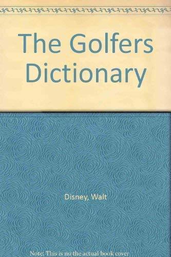 The Golfer's Dictionary: Walt Disney